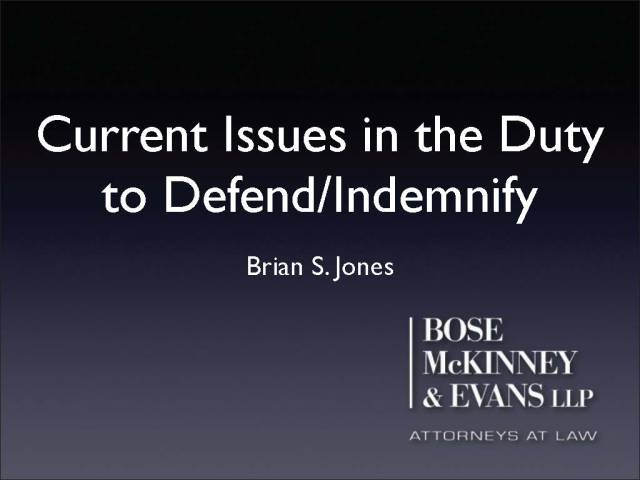 Current Issues in Duty to DefendIndemnify